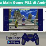 3 Cara Main Game PS2 di Android Tanpa Lag 100% Berhasil